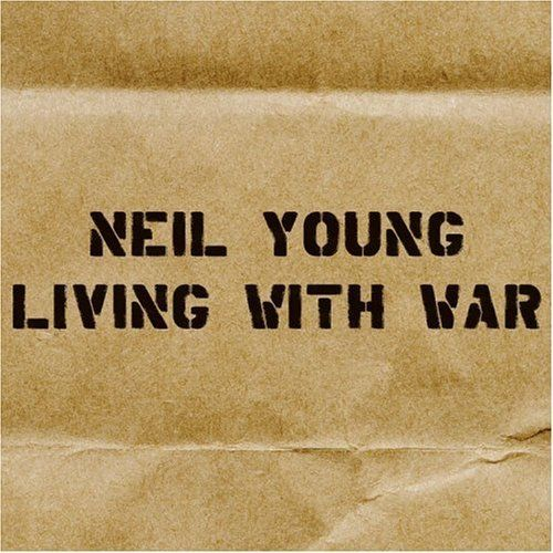 Neil Young «Living With War»